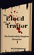 The Blood of a Traitor: The Pruthvisthala Kingdom Chronicles - 1