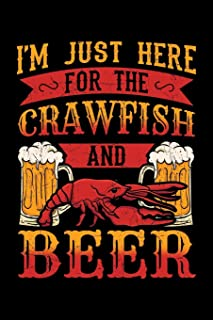I'm Just Here for the Crawfish and Beer: Mudbug Notebook to Write in, 6x9, Lined, 120 Pages Journal