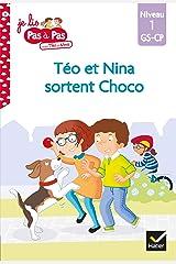 Téo et Nina GS-CP Niveau 1 - Téo et Nina sortent Choco (Premières lectures Pas à Pas) Format Kindle