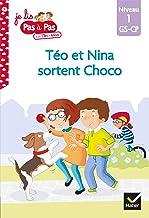 Téo et Nina GS-CP Niveau 1 - Téo et Nina sortent Choco (Premières lectures Pas à Pas)