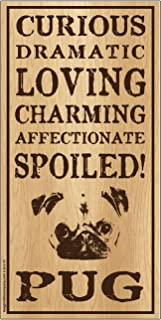"Imagine This Pug""Spoiled!"" Wood Sign"
