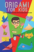 Origami For Kids: Easy Japanese Origami Instruction Book For Kids