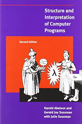 Structure and Interpretation of Computer Programs