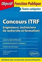 Livres Concours ITRF : (Ingénieurs, techniciens de recherche et formation) de catégorie A, B et C PDF