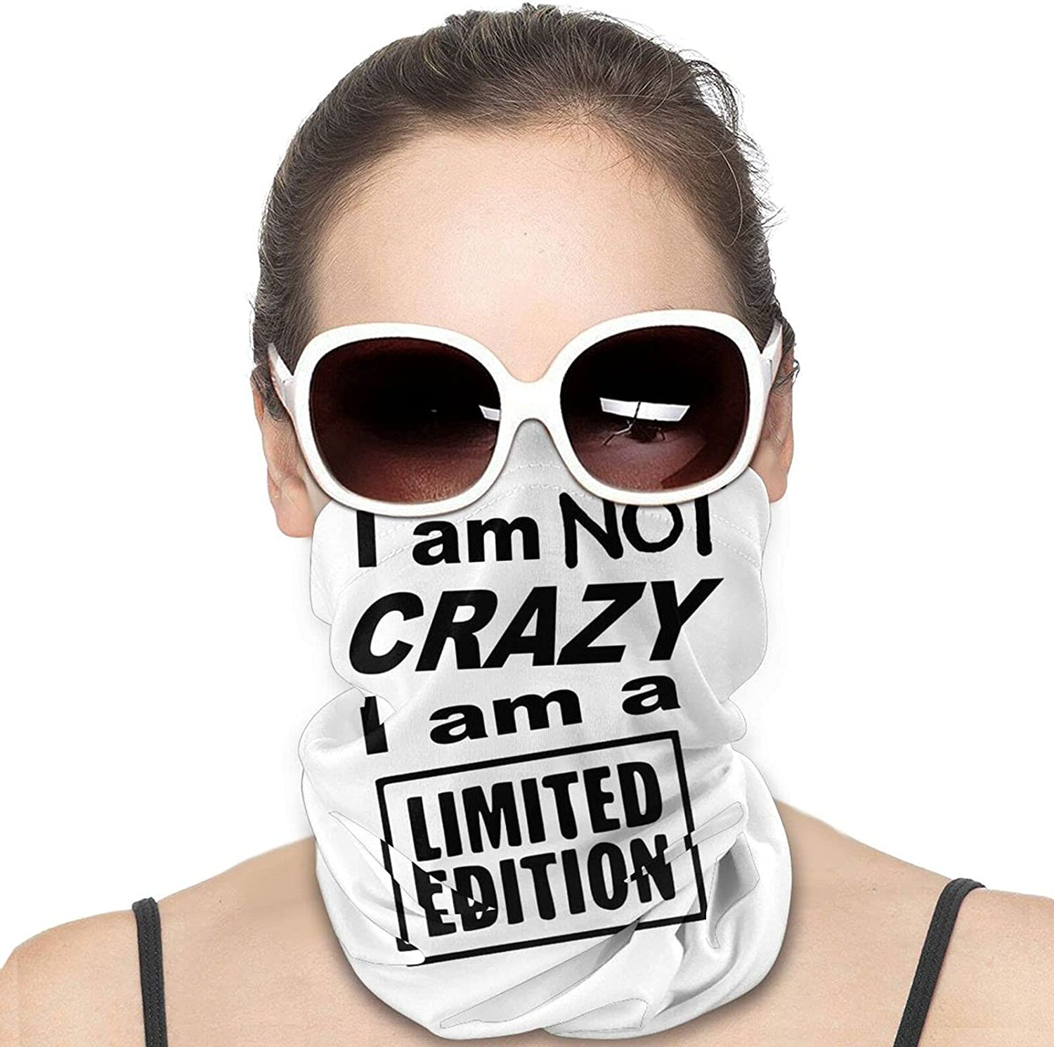 I Am Not Crazy I Am A Limited Edition Round Neck Gaiter Bandnas Face Cover Uv Protection Prevent bask in Ice Scarf Headbands Perfect for Motorcycle Cycling Running Festival Raves Outdoors