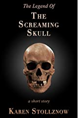 The Legend of the Screaming Skull: A Short Story Kindle Edition