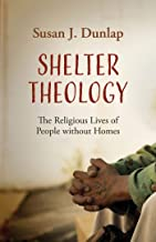 Shelter Theology: The Religious Lives of People without Homes