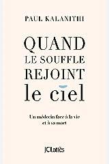 Quand le souffle rejoint le ciel (Essais et documents) (French Edition) Kindle Edition