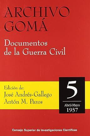 Archivo Gomá. Documentos de la Guerra Civil. Vol. 5 (Abril-Mayo 1937)