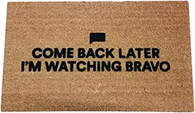 "Bravo TV Come Back Later I'm Watching Bravo Coir Doormat, Premium, 17.5"" x 29.5"""