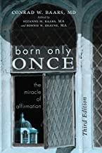 Born Only Once, Third Edition: The Miracle of Affirmation