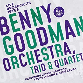 Benny Goodman Orchestra, Trio & Quartet