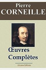Corneille : Œuvres complètes et annexes – Arvensa éditions – annotées, complétées et illustrées (French Edition) Kindle Edition