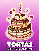 Tortas Libro Para Colorear: Diseños de Postres de Cumpleaños para Aliviar el Estrés y Relajarse - Colorear para Niños y Ad...