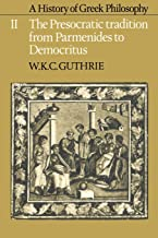 A History of Greek Philosophy: The Presocratic Tradition from Parmenides to Democritus Volume II