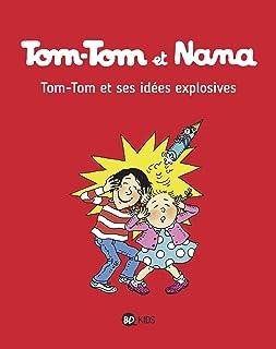 Tom Tom et Nana: Tom-Tom et Nana 2/Tom-Tom et ses idees explosives