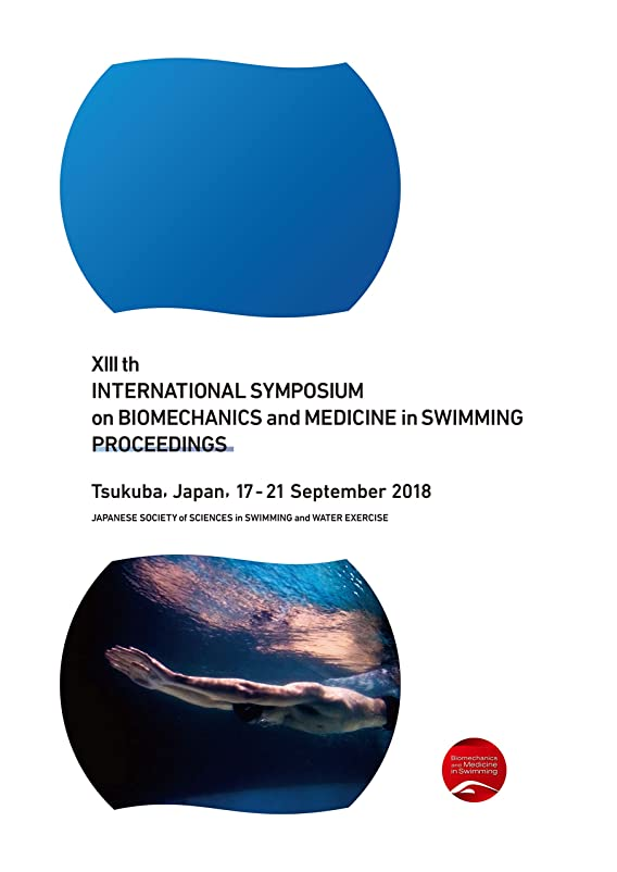 ナイロン指導するピッチXIII th INTERNATIONAL SYMPOSIUM on BIOMECHANICS and MEDICINE in SWIMMING PROCEEDINGS (English Edition)