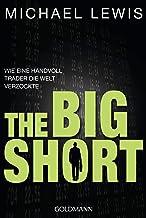 The Big Short: Wie eine Handvoll Trader die Welt verzockte (German Edition)