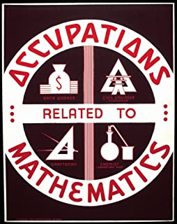 New Deal Wpa Poster NOccupations Related To Mathematics American Poster Promoting Occupations That Require A Background In Mathematics Silkscreen C1938 Poster Print by (18 x 24)