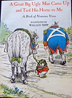 A great big ugly man came up and tied his horse to me;: A book of nonsense verse