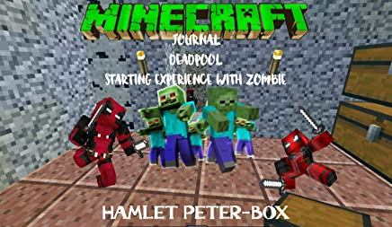 Journal of a Minecraft Deadpool, Book 1: Starting Experience with Zombies (English Edition)
