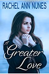 A Greater Love Kindle Edition