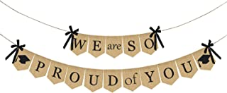 Burlap We are So Proud of You Banner - Rustic Vintage Graduation Banner | Graduation Decorations for Graduations Party Supplies 2020 | Great for Graduation Party, Grad Party , Home Party Decor Backdrop | No DIY Required