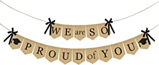 Burlap We are So Proud of You Banner - Rustic Vintage Graduation Banner | Graduation Decorations for Graduations Party Supplies 2019 | Great for Graduation Party, Grad Party, Home Party Decor Backdrop | No DIY Required