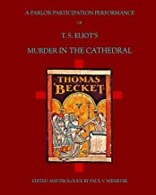 A Parlor Performance of Murder in the Cathedral: T. S. Eliot's Murder in the Cathedral