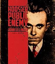 hoosier العامة enemy: A LIFE من John dillinger