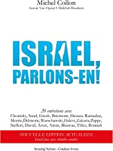 Israël, parlons-en!: 20 entretiens avec Chomsky, Sand, Gresh, Bricmont, Hassan, Ramadan, Morris, Delmotte, Warschawski, Halevi, Zakaria, Pappe, Sieffert, ... Blanrue, Tilley, Botmeh (French Edition)