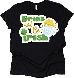 Drink and be Irish Shirt St Patricks Day T-Shirt St Paddy Green Beer T-Shirt