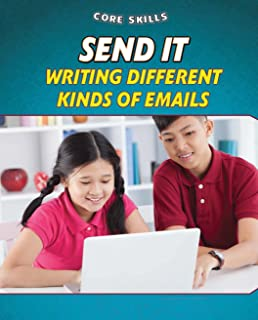 Send It: Writing Different Kinds of Emails