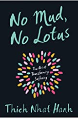 No Mud, No Lotus: The Art of Transforming Suffering Kindle Edition