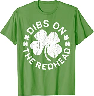 Dibs On The Redhead T-Shirt St Patricks Day Drinking Gift T-Shirt