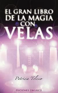 El Gran Libro De La Magia Con Velas/exploring Candle Magic (Spanish Edition)