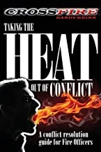 CROSSFire: Taking the Heat out of Conflict: A conflict resolution guide for Fire Officers