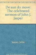 De sun do move: The celebrated sermon of John J. Jasper