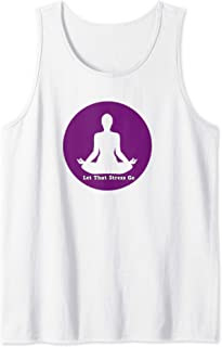Let That Stress Go Yoga Tank Top Yoga Tank Top