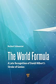 The World Formula: A Late Recognition of David Hilbert's Stroke of Genius
