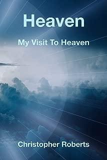 Heaven: My Visit To Heaven