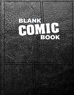Blank Comic Book: for the Comic Strip Creator, Comic Book Artist, Graphic Novel Artist and Comic Book illustrator