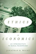 Ethics in Economics: An Introduction to Moral Frameworks