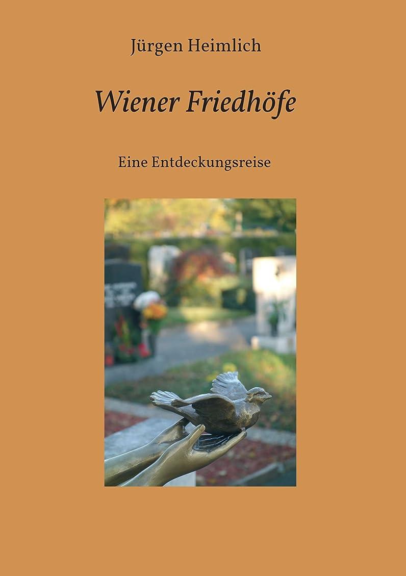 世界記録のギネスブック飢えた中級Wiener Friedh?fe: Eine Entdeckungsreise (German Edition)