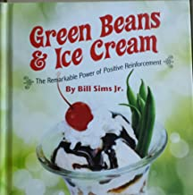 Green Beans and Ice Cream The Remarkable Power of Positive Thinking