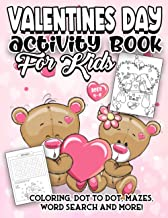 Valentines Day Activity Book for Kids Ages 4-8: A Fun Kid Workbook Game for Learning Valentines Day Things, Coloring, Dot ...