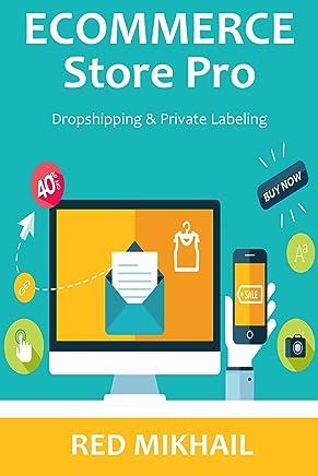 E-COMMERCE STORE PRO 2016: Dropshipping & Private Labeling (English Edition)