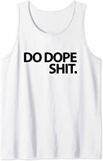 Do Dope Shit Motivational Gym Leg Day Chest Day Tank Top