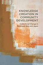 Knowledge Creation in Community Development: Institutional Change in Southeast Asia and Japan