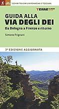 Guida alla via degli dei. Da Bologna a Firenze e ritorno